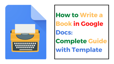 How to Write a Book in Google Docs: Complete Guide With Template